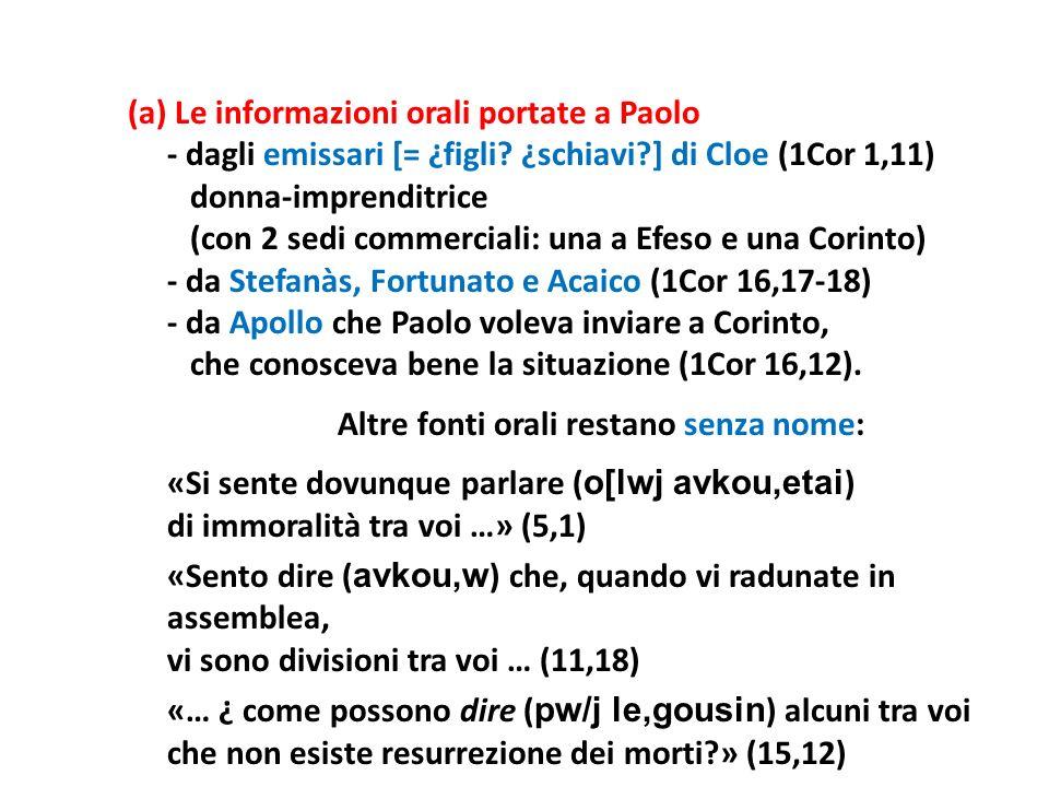 (a) Le informazioni orali portate a Paolo - dagli emissari [= ¿figli